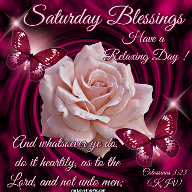 Saturday Blessings Have A Relaxing Day Religious Quote