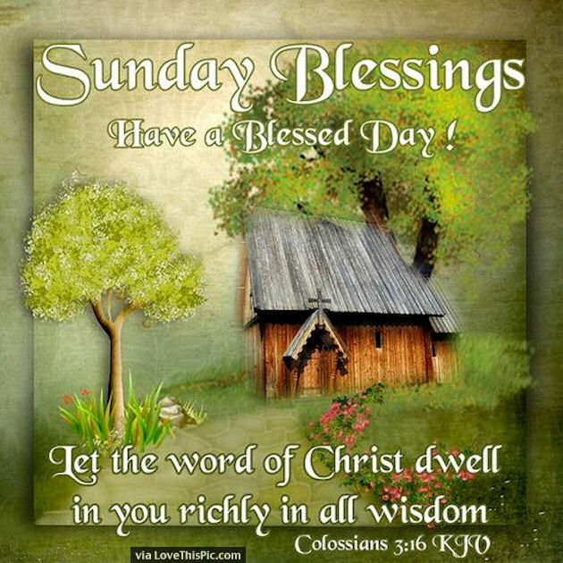 Blessed Day Quotes From The Bible: Sunday Blessings Have A Blessed Day Let The Word Of Christ