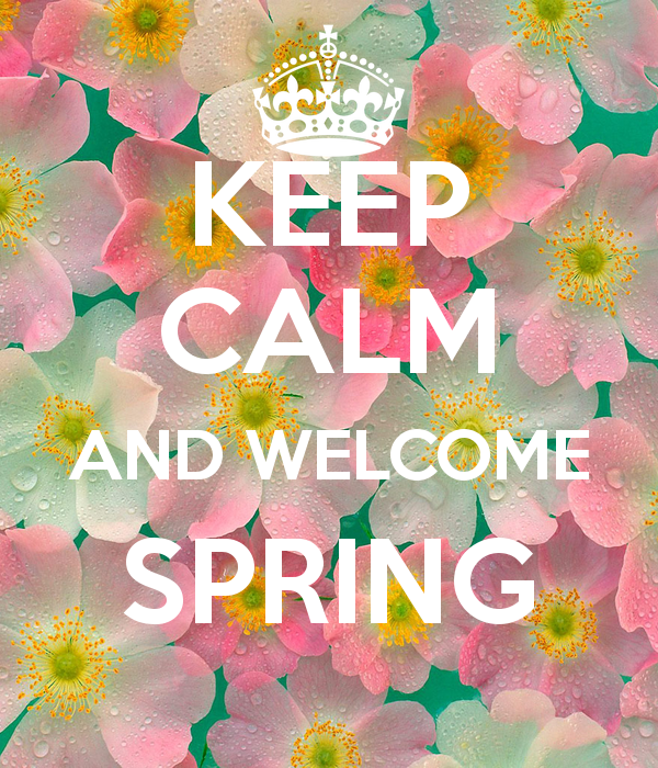 Keep calm and welcome spring pictures photos and images for Immagini di keep calm