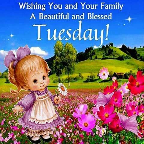 Wishing You And Your Family A Happy Tuesday