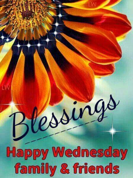 Blessings Happy Wednesday Family And Friends Pictures