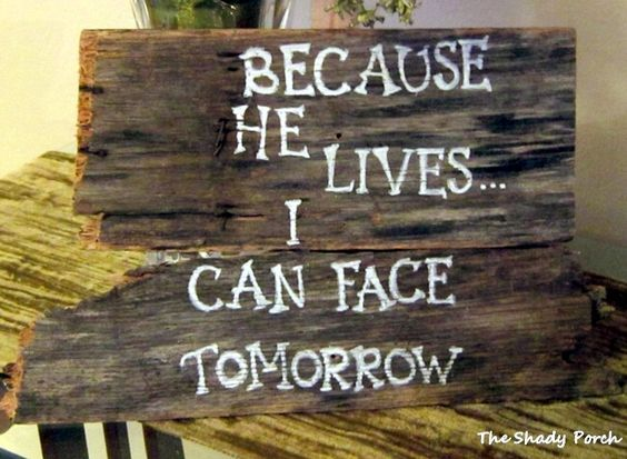 Because He Lives I Can Face Tomorrow Pictures Photos