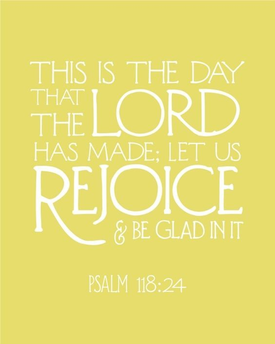 this is the day that the lord has made let us rejoice