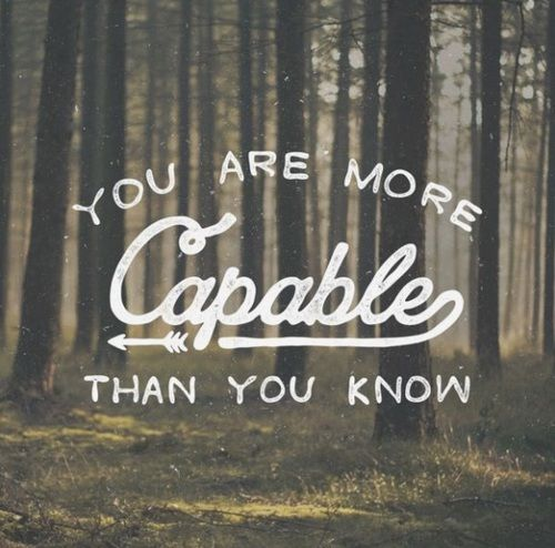 I Love You More Than You Know Quotes: You Are More Capable Than You Know Pictures, Photos, And