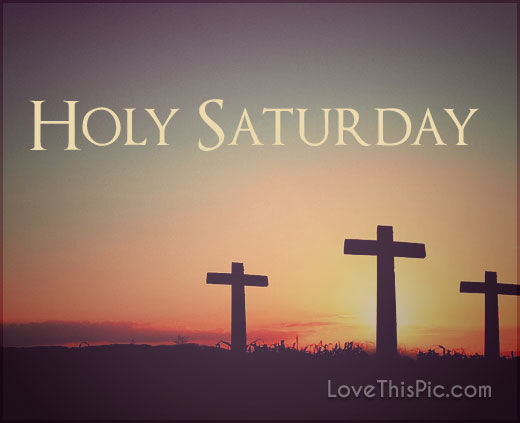 Holy saturday pictures photos and images for facebook - Holy saturday images and quotes ...