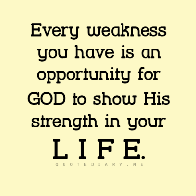 Every Weakness You Have Is An Opportunity For God To Show