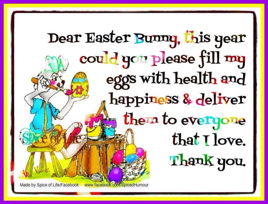 Dear Easter Bunny Please Fill My Eggs With Health And Happiness Deliver Them To Those I Love