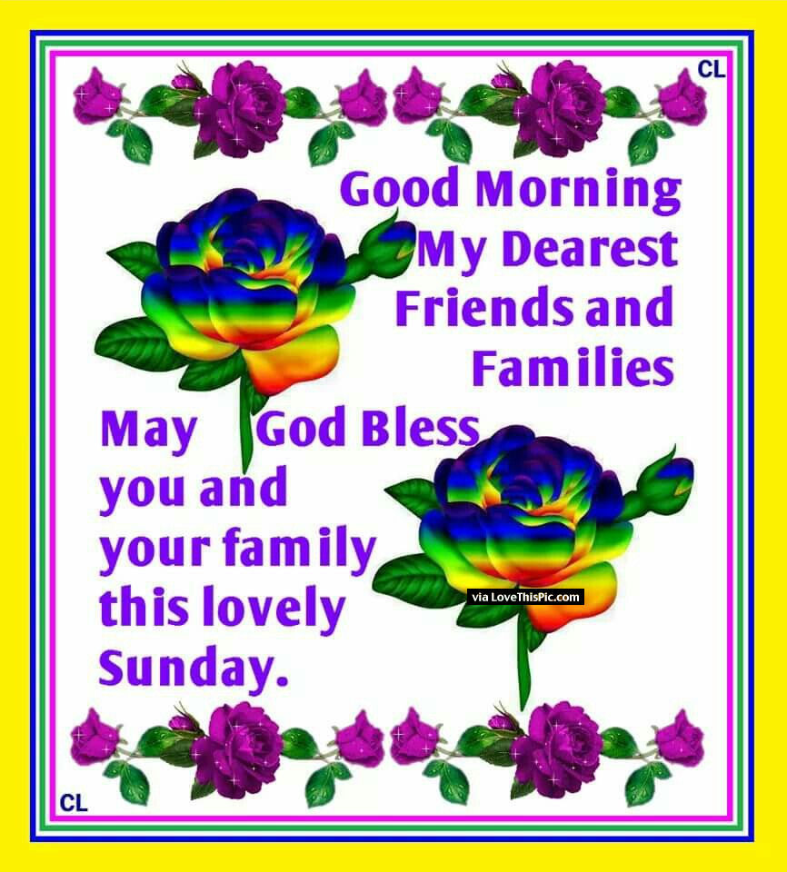 Good Morning Family And Friends God Bless Your Sunday