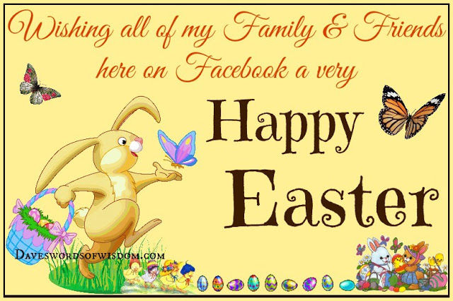 Wishing My Facebook Friends And Family A Happy Easter