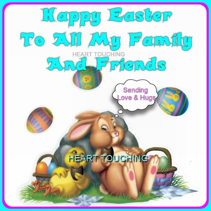 Happy Easter To All My Family And Friends Pictures Photos And