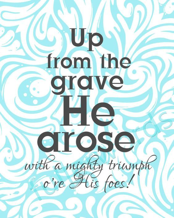 Up From The Grave He Arose Pictures Photos And Images