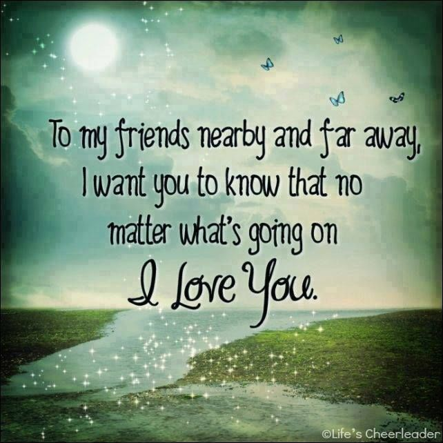 Love Finds You Quote: To All My Friends And Family Near And Far I Love You