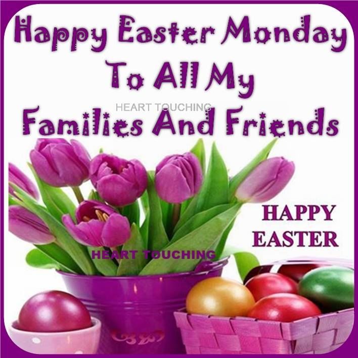 Happy Easter Monday To My Friends And Family Pictures Photos And