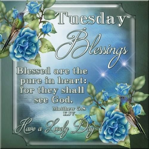 Tuesday Blessings Have A Lovely Day Bible Quote Pictures