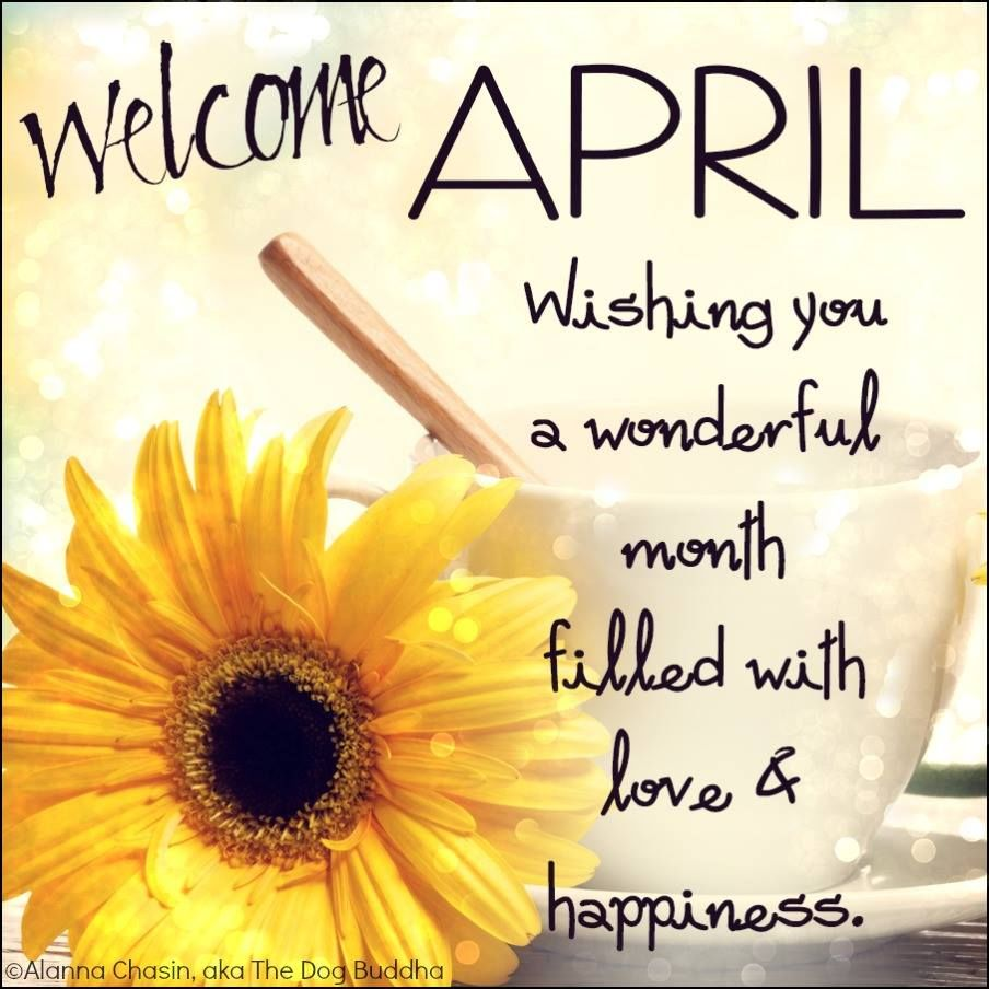 Welcome April Wishing You A Wonderful Month Filled With