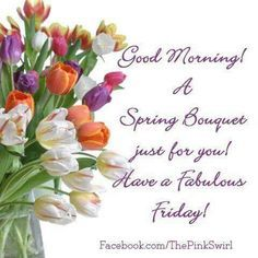 Good Morning Friday Spring Flowers For You Pictures Photos And