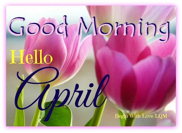 good morning hello april quote pictures photos and