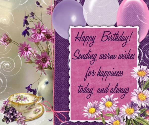 Happy Birthday! Sending Warm Wishes For Happiness Today