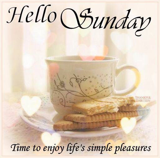 Hello Sunday Enjoy Lifes Simple PLeasures Pictures, Photos, and ...