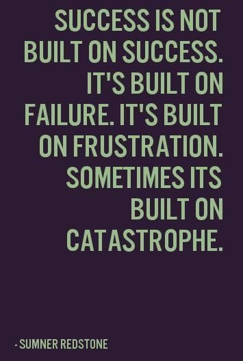 Inspirational Quotes About Failure: Success Is Not Built On Success Pictures, Photos, And