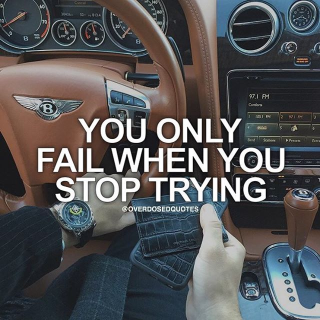 Inspirational Quotes About Failure: You Only Fail When You Stop Trying Pictures, Photos, And