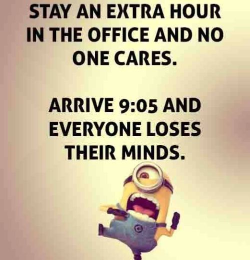 Funny Friday Office Quotes: Stay An Extra Hour In The Office And No One Cares Pictures