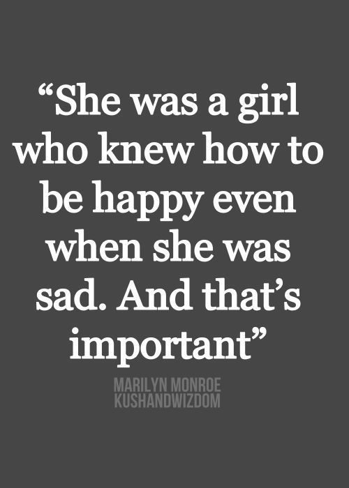 Quotes About Sadness And Happiness: She Was A Girl Who Knew How To Be Happy Even When She Was