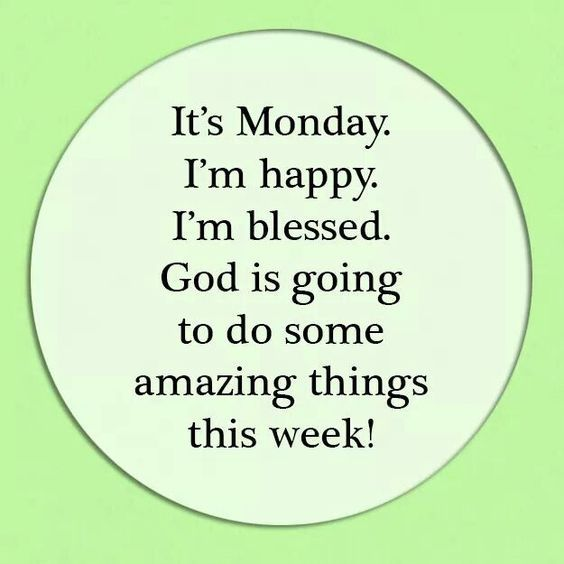 This Is Amazing: Its Monday. Im Happy. Im Blessed. God Is Going To Do Some