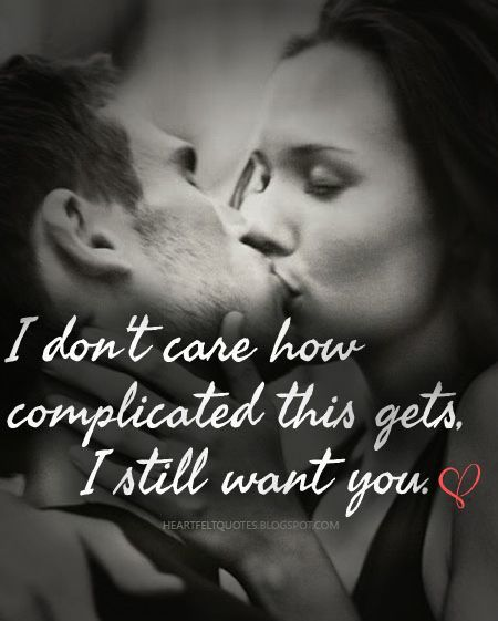 I Don't Care How Complicated This Gets, I Still Want You