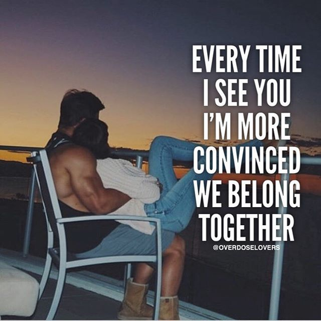 I Want To See You Smile Quotes: Every Time I See You, I'm More Convinced We Belong