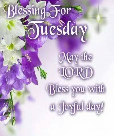 Blessing For Tuesday May The Lord Bless You With A Joyful