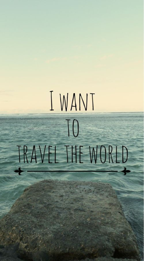 I Want To Travel The World Pictures, Photos, And Images