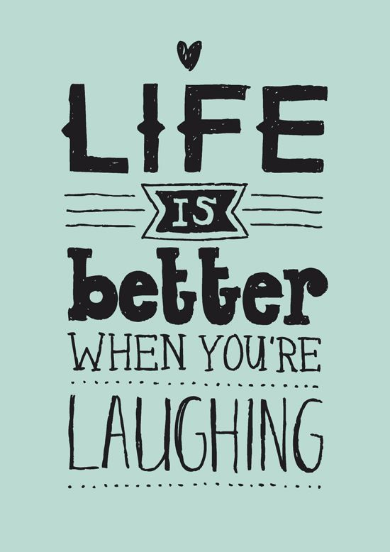 Life Is Better When You're Laughing Pictures, Photos, and ...