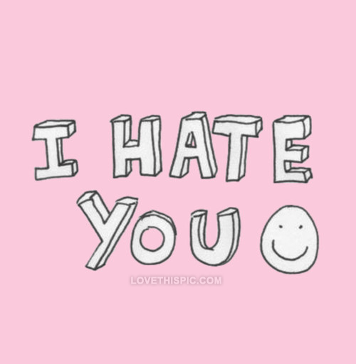 Hate You Quotes For Him. QuotesGram