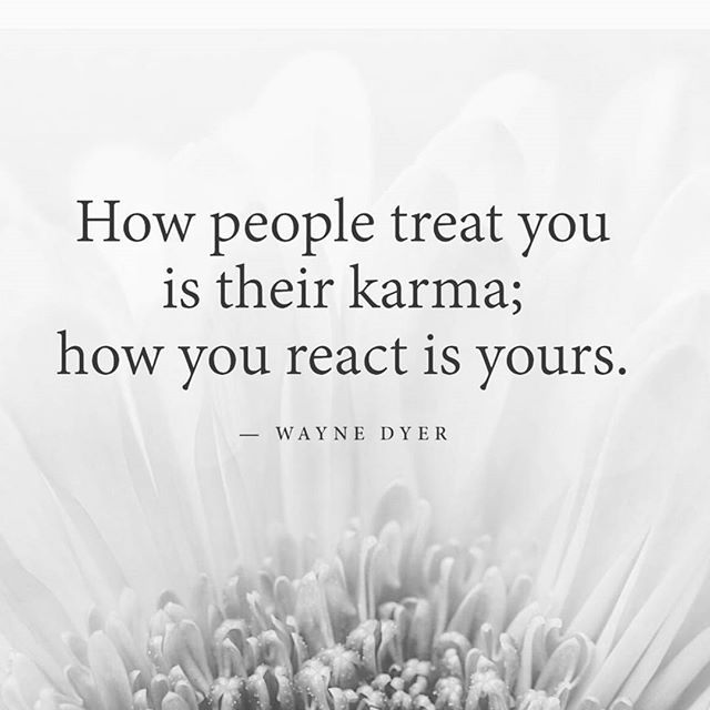 How People Treat You Is Their Karma How You React Is