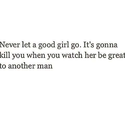 Good Girl Quotes Never Let A Good Girl Go Pictures, Photos, and Images for Facebook  Good Girl Quotes