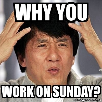 why you work on sunday pictures photos and images for