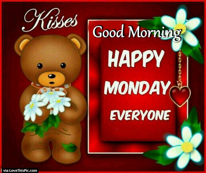 Good Morning Everyone Cute : Happy monday good morning everyone kisses pictures