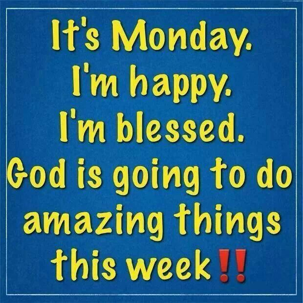 This Is Amazing: Its Monday This Week Is Going To Be Amazing Pictures