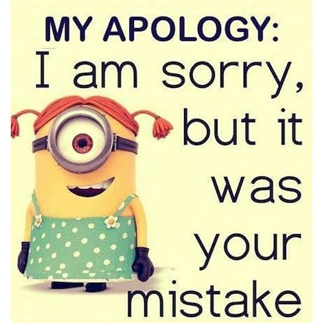 i am sorry but it was your mistake