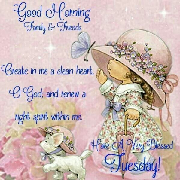 Good Morning Family U0026 Friends. Have A Very Blessed Tuesday