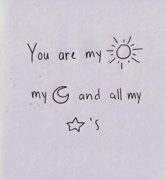 You Are My Sunshine, My Moon And All My Stars.. Pictures