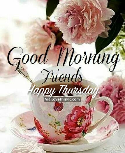Good Morning Friends, Happy Thursday Pictures, Photos, and