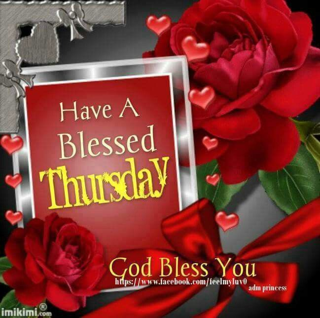 Have A Blessed Thursday, God Bless You Pictures, Photos