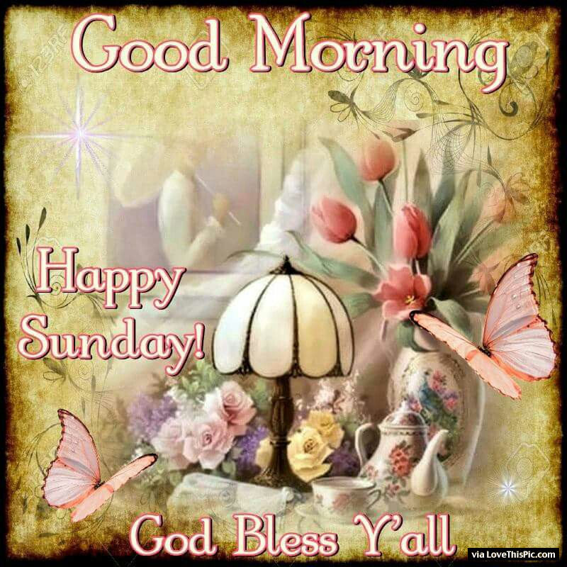Good Morning Sunday God Photos : Good morning happy sunday god bless you all pictures