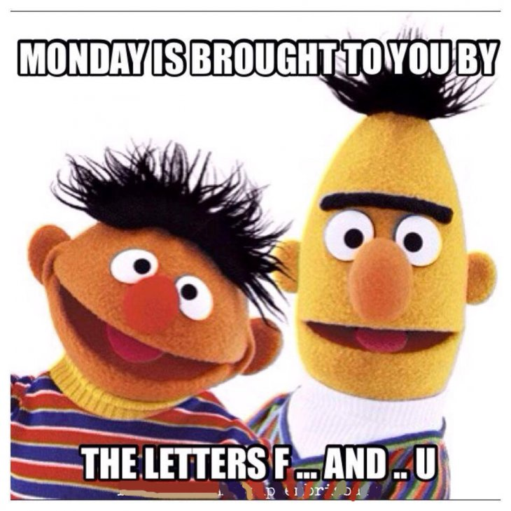 Monday Is Brought To You By The Letters F And U Pictures
