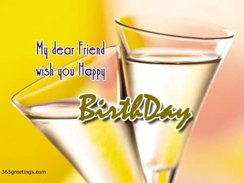 My Dear Friend Wish You A Happy Birthday Pictures Photos