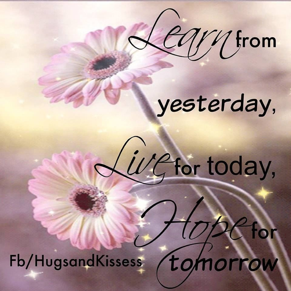 Learn From Yesterday Love For Today Pictures, Photos, And