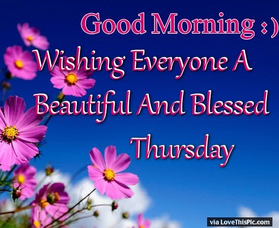 Good Morning Wishing Everyone A Blessed Thursday Pictures