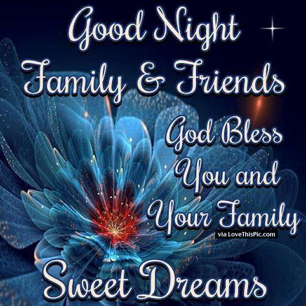 Good Night Images For Friends With Quotes: Good Night Family And Friends God Bless You And Your